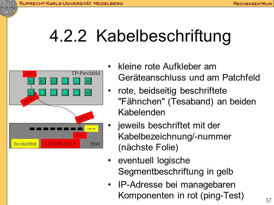 4.2.2 Kabelbeschriftung kleine rote Aufkleber am Geräteanschluss und am Patchfeld.