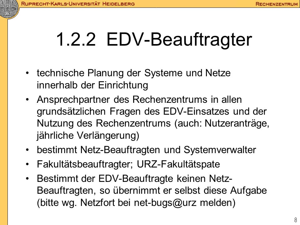 1.2.2 EDV-Beauftragter technische Planung der Systeme und Netze innerhalb der Einrichtung.
