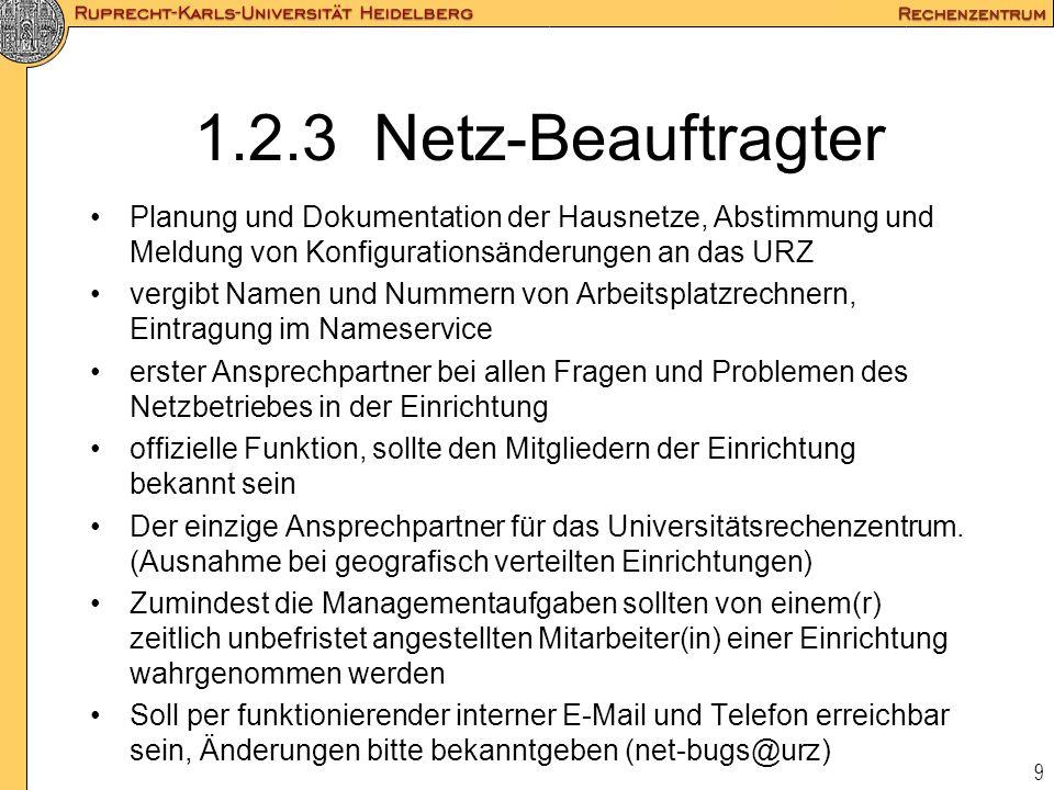 1.2.3 Netz-Beauftragter Planung und Dokumentation der Hausnetze, Abstimmung und Meldung von Konfigurationsänderungen an das URZ.