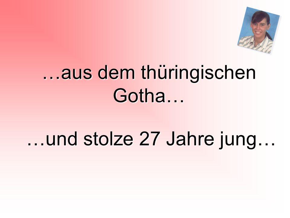 …aus dem thüringischen Gotha…