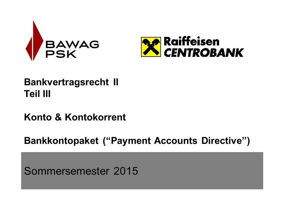 Bankvertragsrecht II Teil III Konto & Kontokorrent Bankkontopaket ( Payment Accounts Directive )