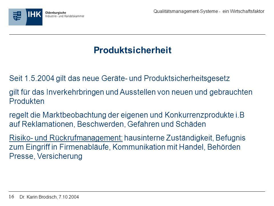 Produktsicherheit Seit 1.5.2004 gilt das neue Geräte- und Produktsicherheitsgesetz.