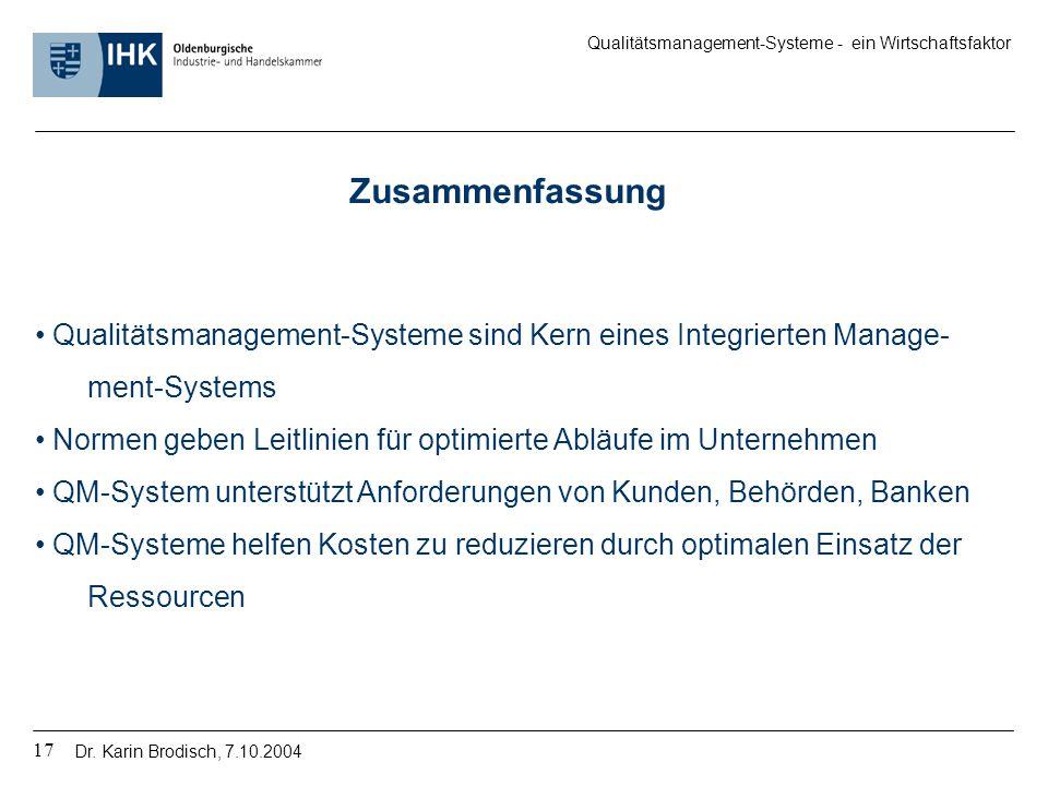 Zusammenfassung Qualitätsmanagement-Systeme sind Kern eines Integrierten Manage- ment-Systems.
