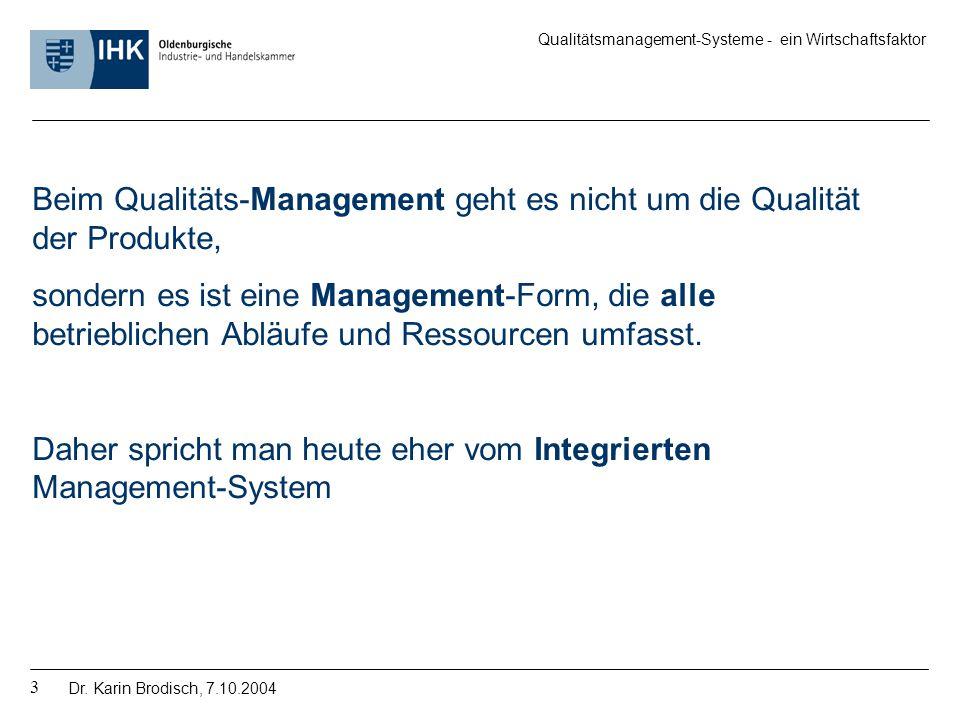 Beim Qualitäts-Management geht es nicht um die Qualität der Produkte,