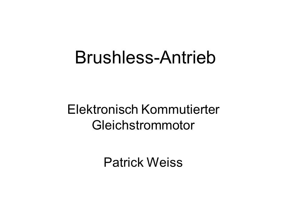 Elektronisch Kommutierter Gleichstrommotor Patrick Weiss