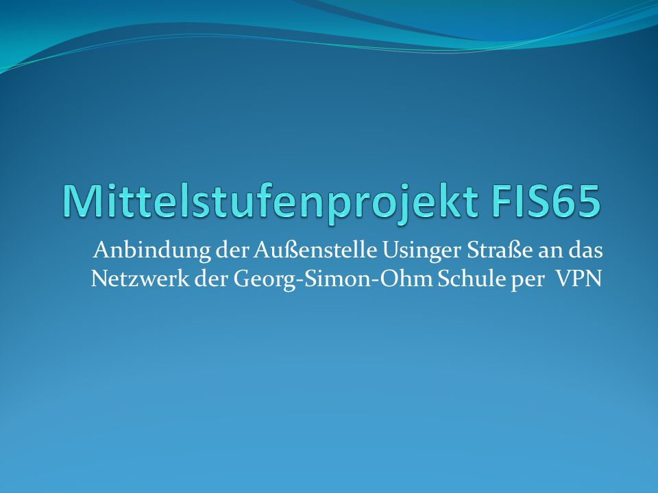 Mittelstufenprojekt FIS65