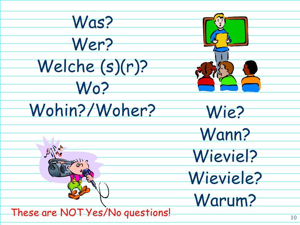 Was Wer Welche (s)(r) Wo Wohin /Woher Wie Wann Wieviel