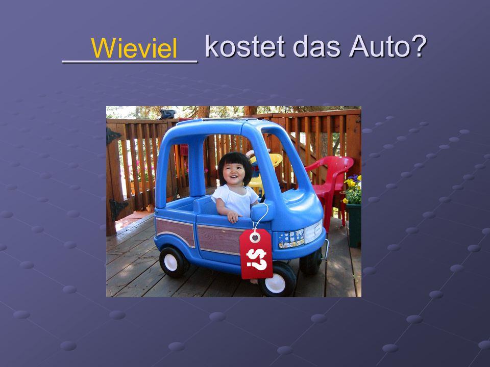 ________ kostet das Auto