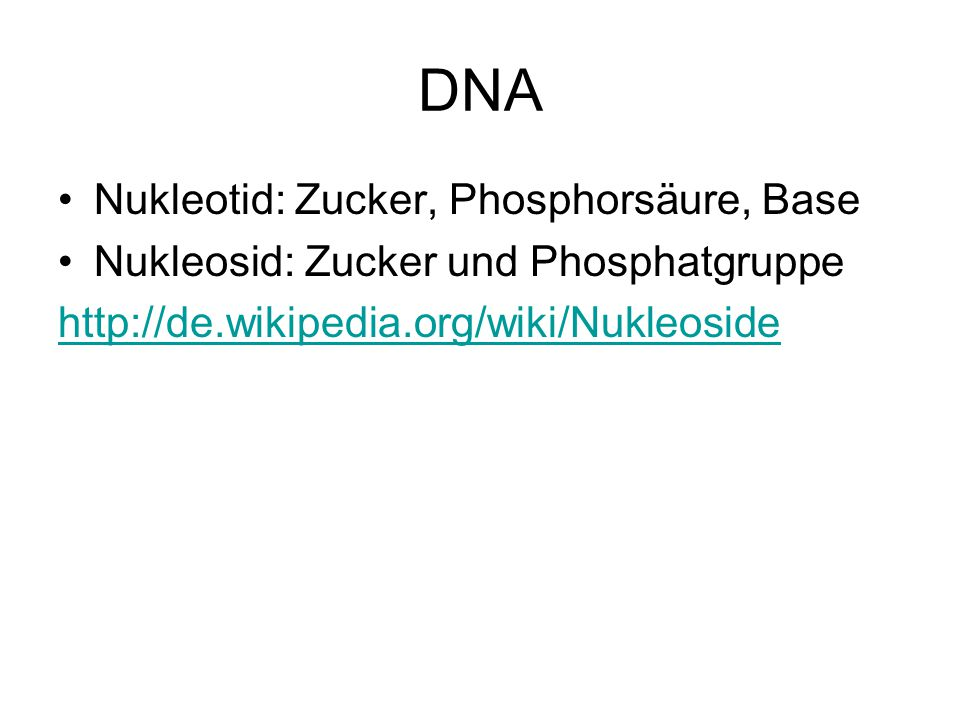 DNA Nukleotid: Zucker, Phosphorsäure, Base