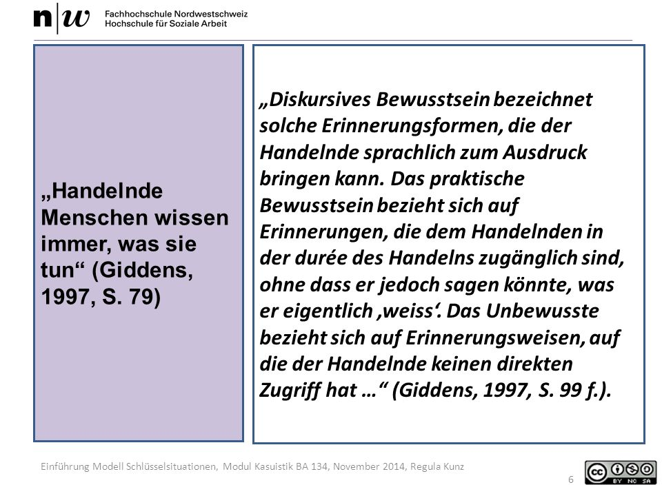 """""""Handelnde Menschen wissen immer, was sie tun (Giddens, 1997, S. 79)"""