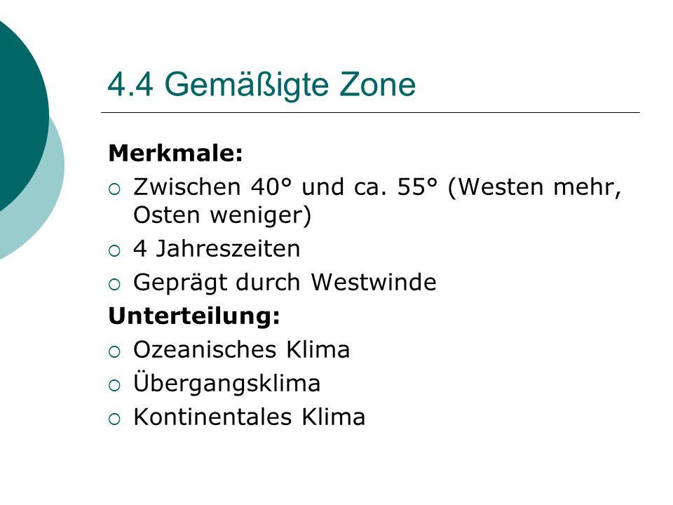 4.4 Gemäßigte Zone Merkmale: