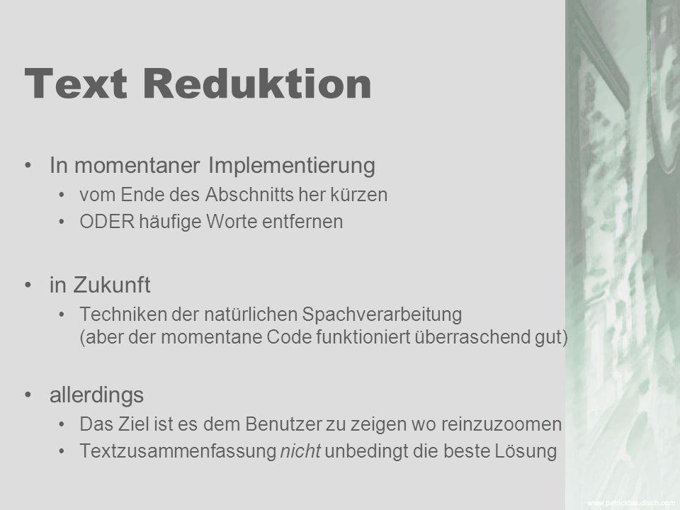 Text Reduktion In momentaner Implementierung in Zukunft allerdings