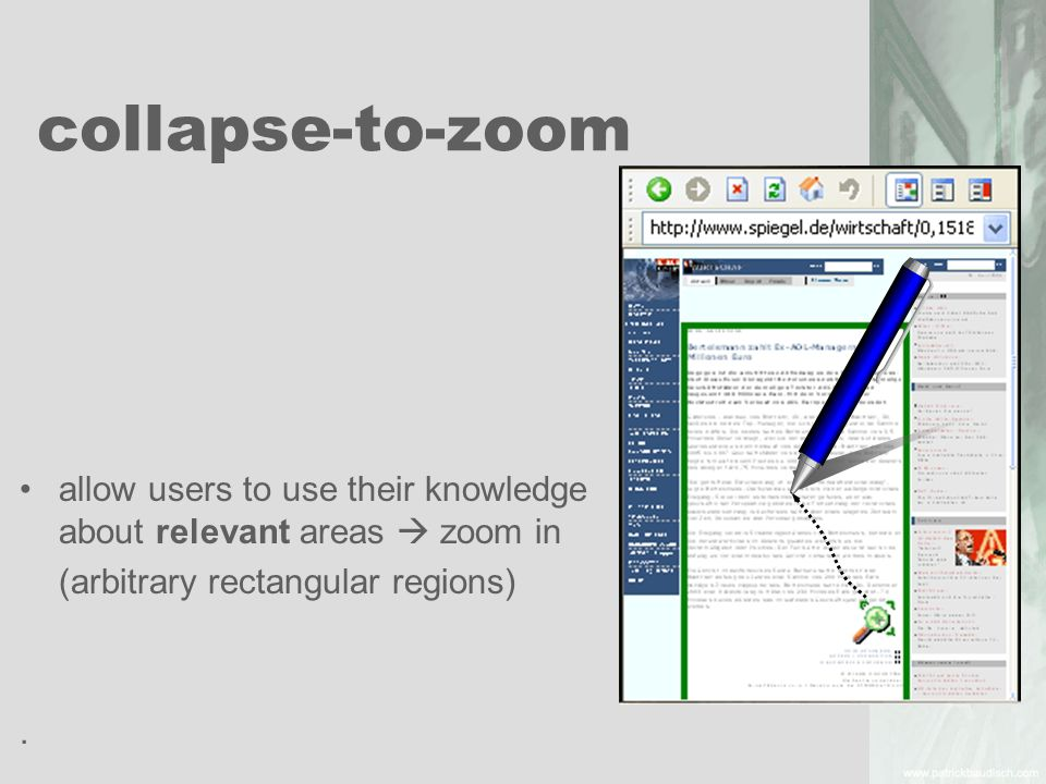 collapse-to-zoom allow users to use their knowledge about relevant areas  zoom in. (arbitrary rectangular regions)