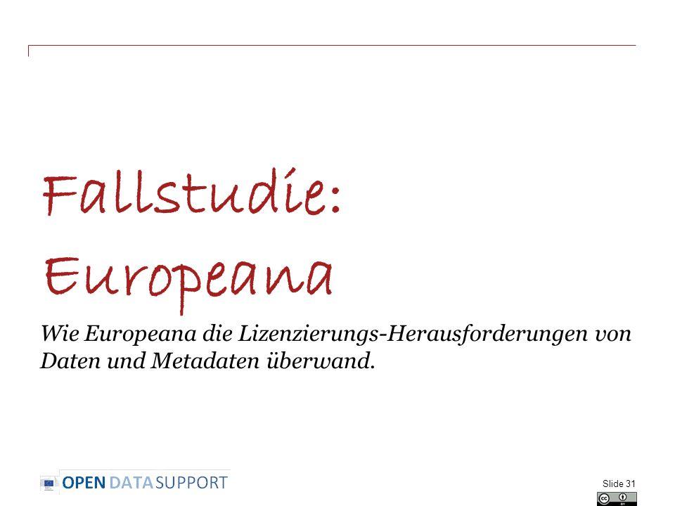 Fallstudie: Europeana Wie Europeana die Lizenzierungs-Herausforderungen von Daten und Metadaten überwand.