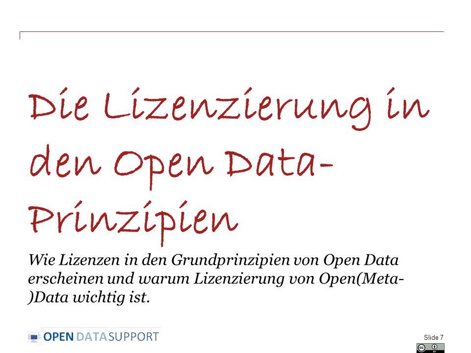 Die Lizenzierung in den Open Data-Prinzipien Wie Lizenzen in den Grundprinzipien von Open Data erscheinen und warum Lizenzierung von Open(Meta-)Data wichtig ist.