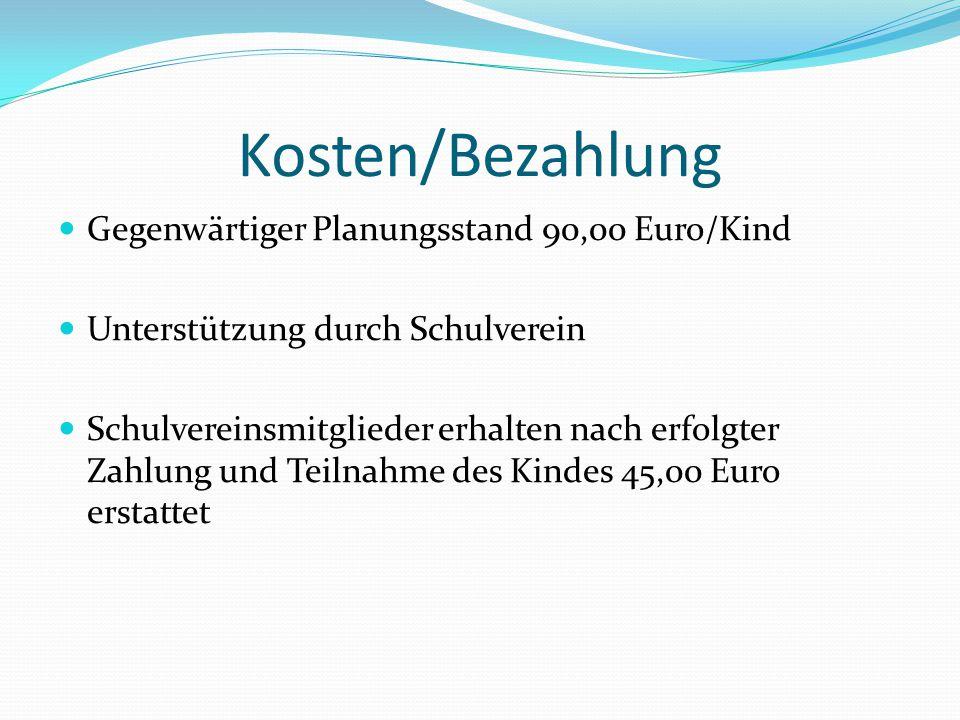 Kosten/Bezahlung Gegenwärtiger Planungsstand 90,00 Euro/Kind