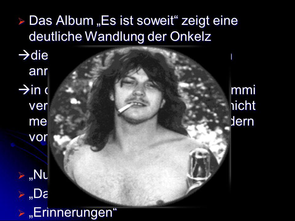 """Das Album """"Es ist soweit zeigt eine deutliche Wandlung der Onkelz"""