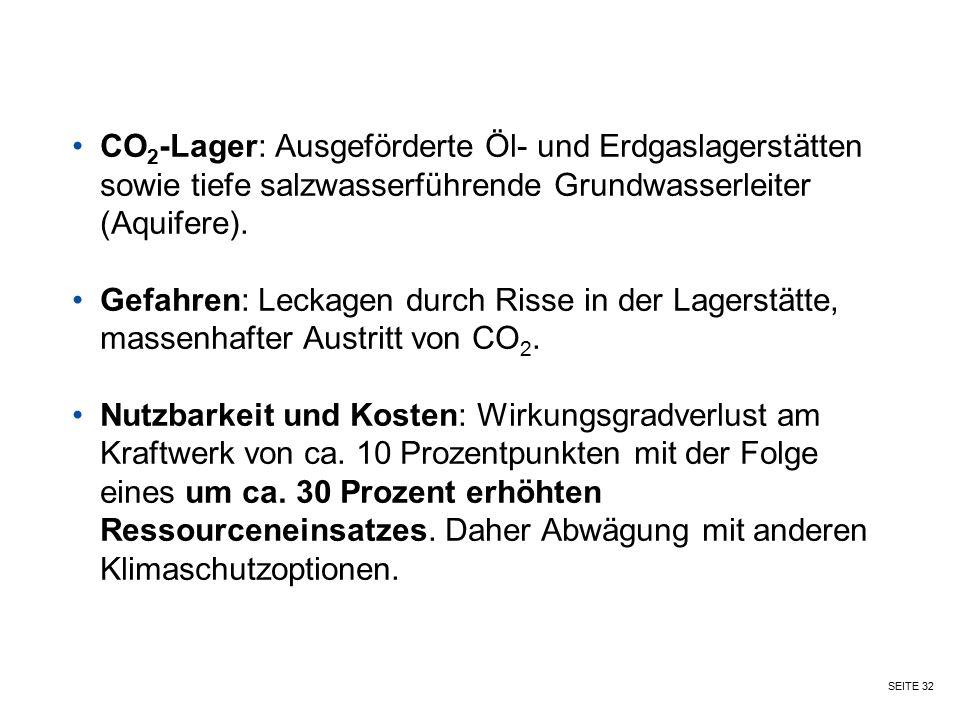 CO2-Lager: Ausgeförderte Öl- und Erdgaslagerstätten sowie tiefe salzwasserführende Grundwasserleiter (Aquifere).