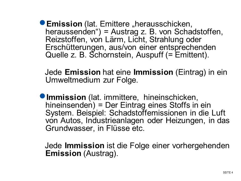 """Emission (lat. Emittere """"herausschicken, heraussenden ) = Austrag z. B"""