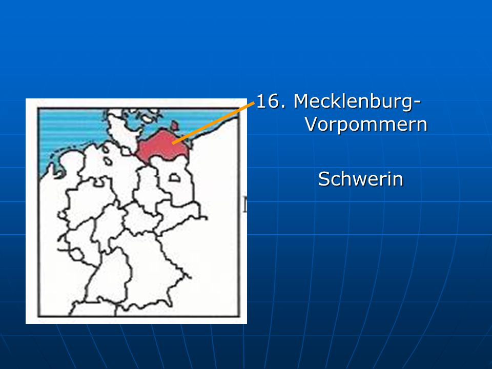 16. Mecklenburg- Vorpommern
