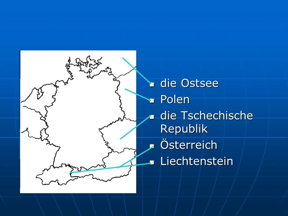 die Ostsee Polen die Tschechische Republik Österreich Liechtenstein