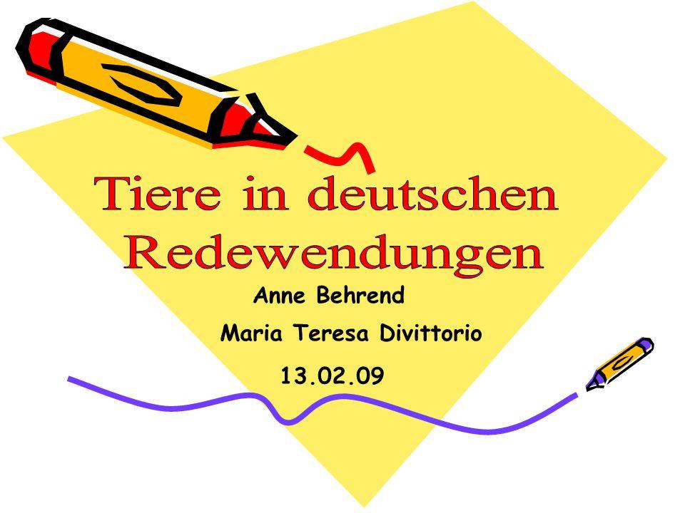 Tiere in deutschen Redewendungen Anne Behrend Maria Teresa Divittorio