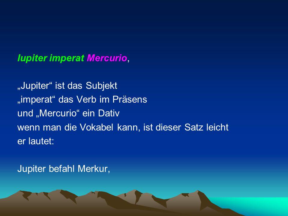 Iupiter imperat Mercurio,