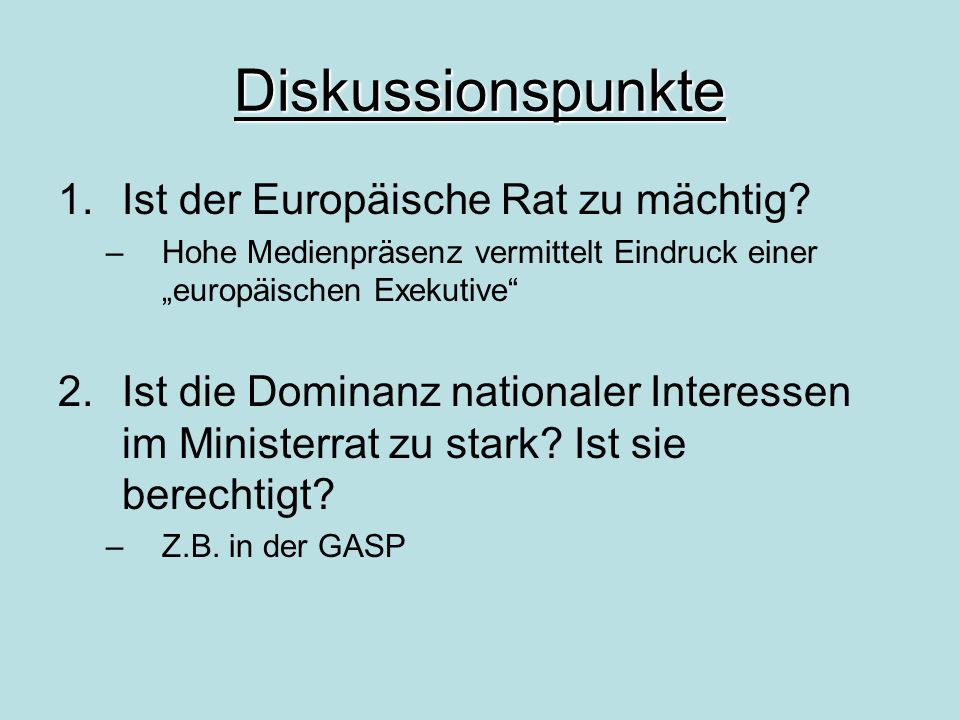 Diskussionspunkte Ist der Europäische Rat zu mächtig