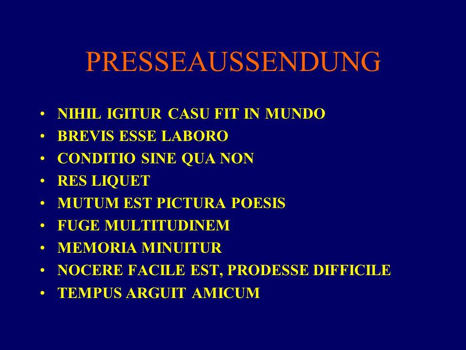 PRESSEAUSSENDUNG NIHIL IGITUR CASU FIT IN MUNDO BREVIS ESSE LABORO