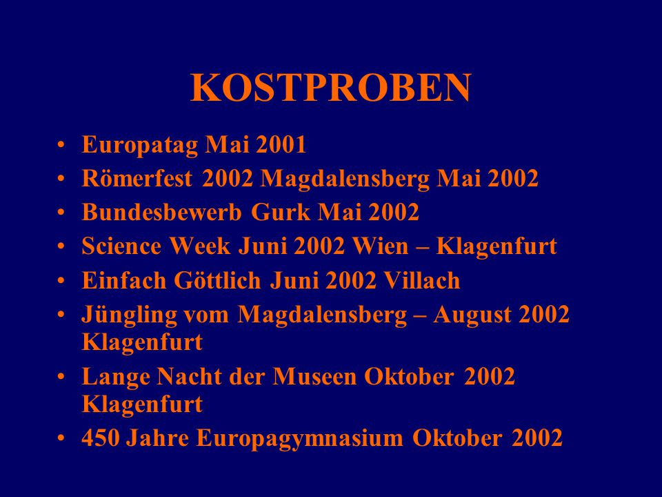 KOSTPROBEN Europatag Mai 2001 Römerfest 2002 Magdalensberg Mai 2002