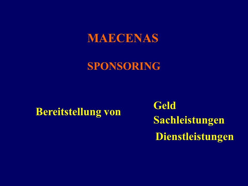 MAECENAS SPONSORING Geld Bereitstellung von Sachleistungen