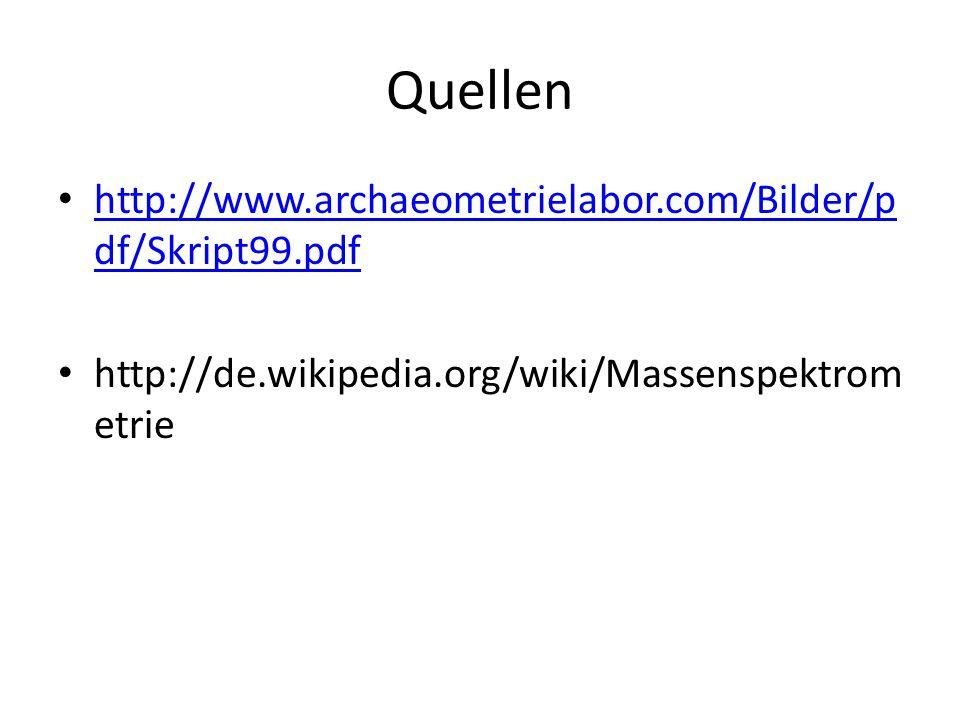 Quellen http://www.archaeometrielabor.com/Bilder/pdf/Skript99.pdf