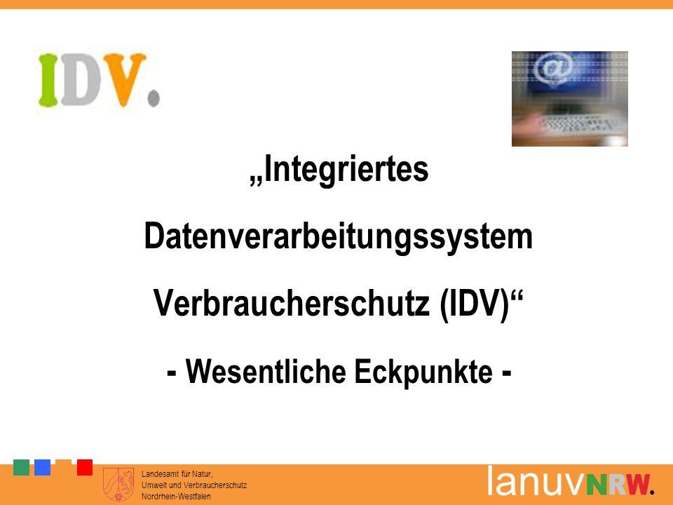 """""""Integriertes Datenverarbeitungssystem Verbraucherschutz (IDV) - Wesentliche Eckpunkte -"""