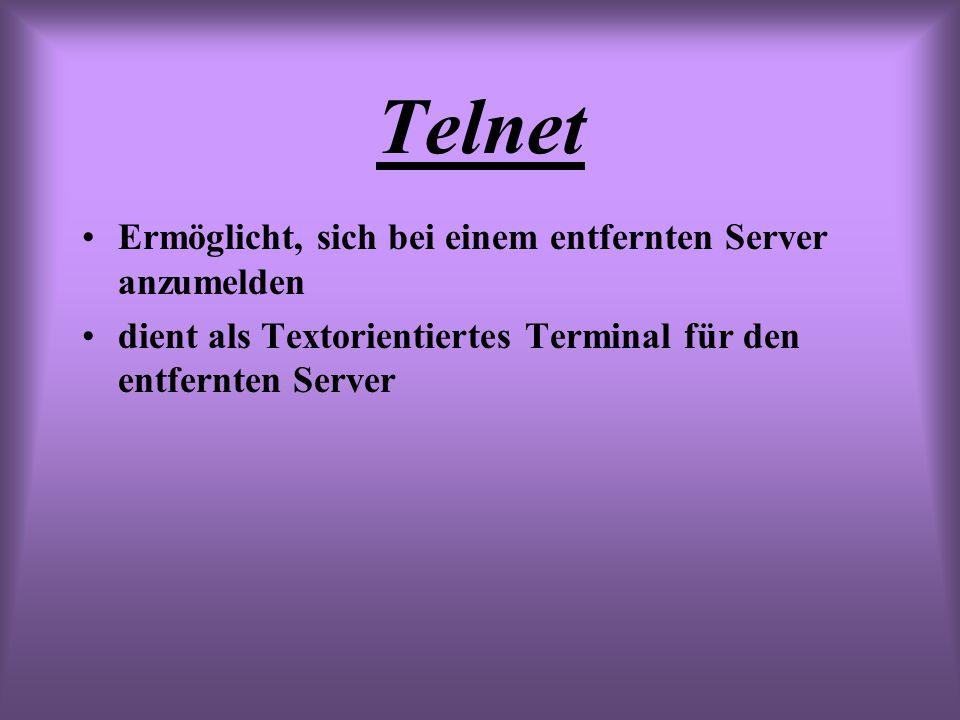 Telnet Ermöglicht, sich bei einem entfernten Server anzumelden