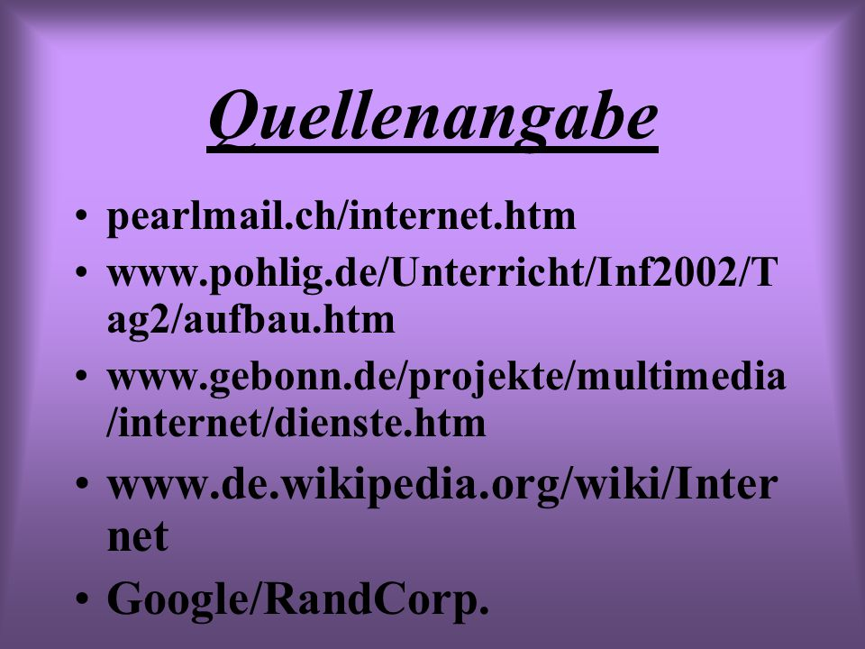 Quellenangabe www.de.wikipedia.org/wiki/Internet Google/RandCorp.