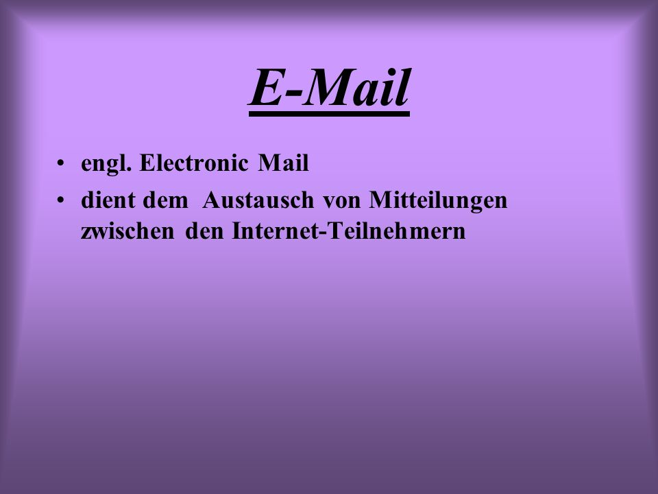 E-Mail engl. Electronic Mail