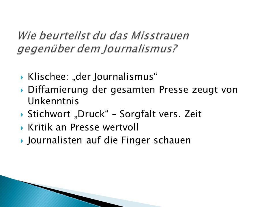 Wie beurteilst du das Misstrauen gegenüber dem Journalismus