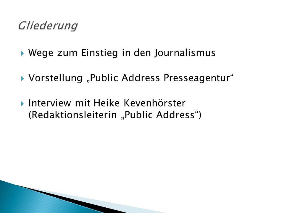 Gliederung Wege zum Einstieg in den Journalismus