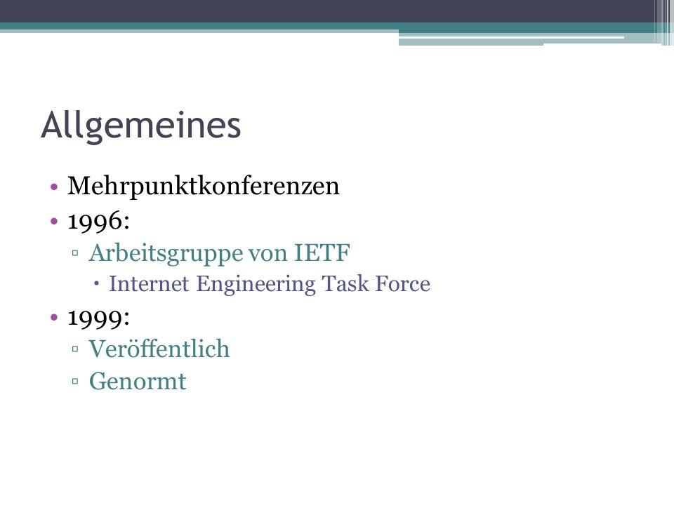 Allgemeines Mehrpunktkonferenzen 1996: 1999: Arbeitsgruppe von IETF