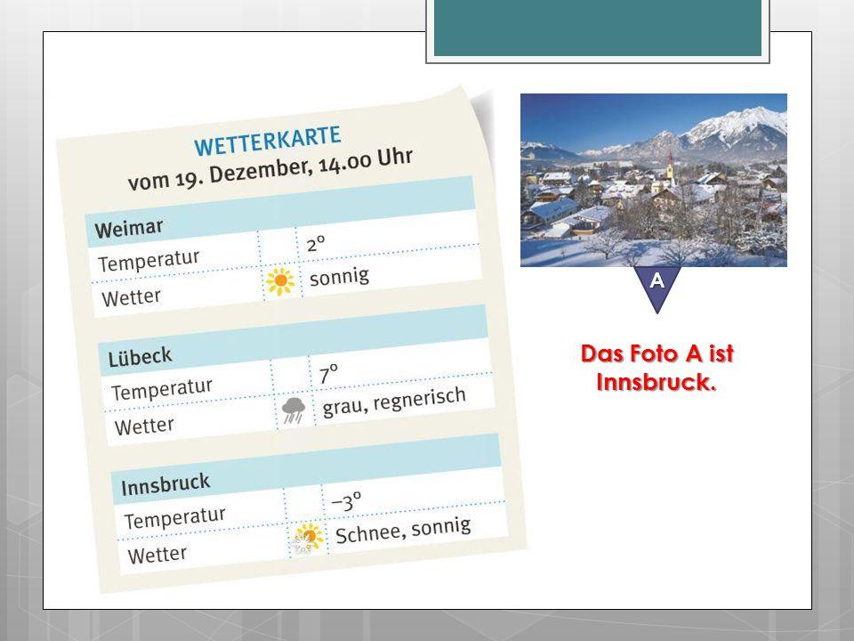 Das Foto A ist Innsbruck.