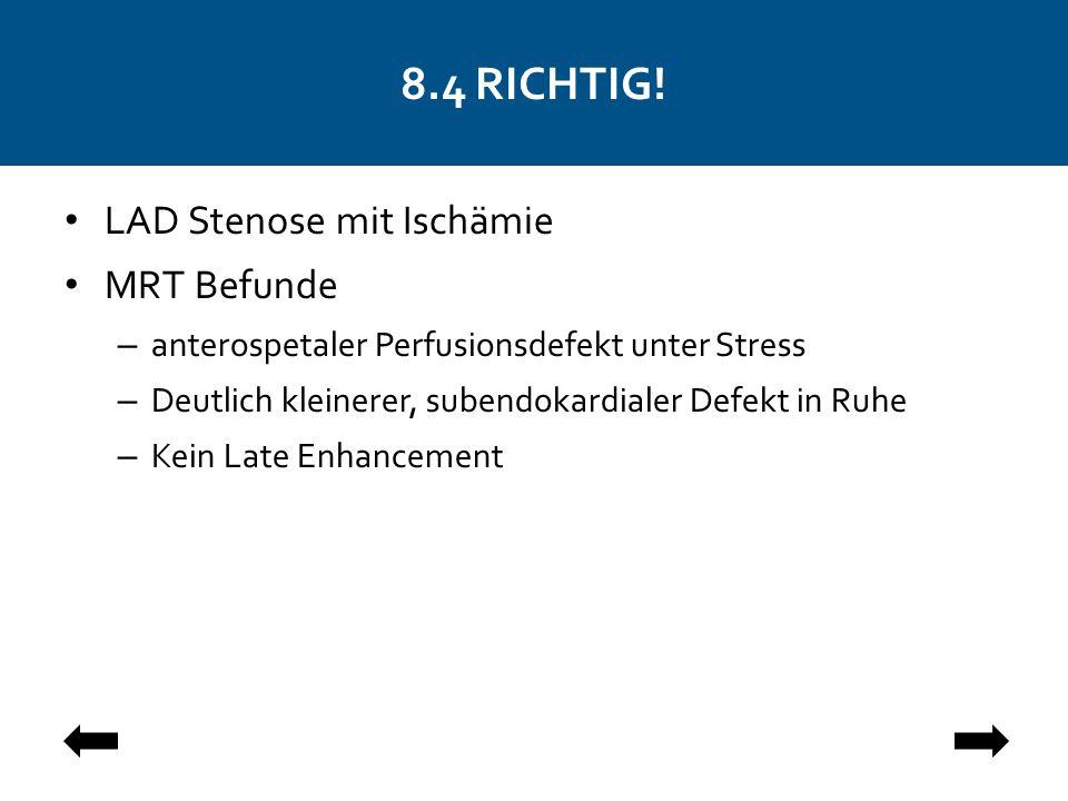8.4 RICHTIG! LAD Stenose mit Ischämie MRT Befunde