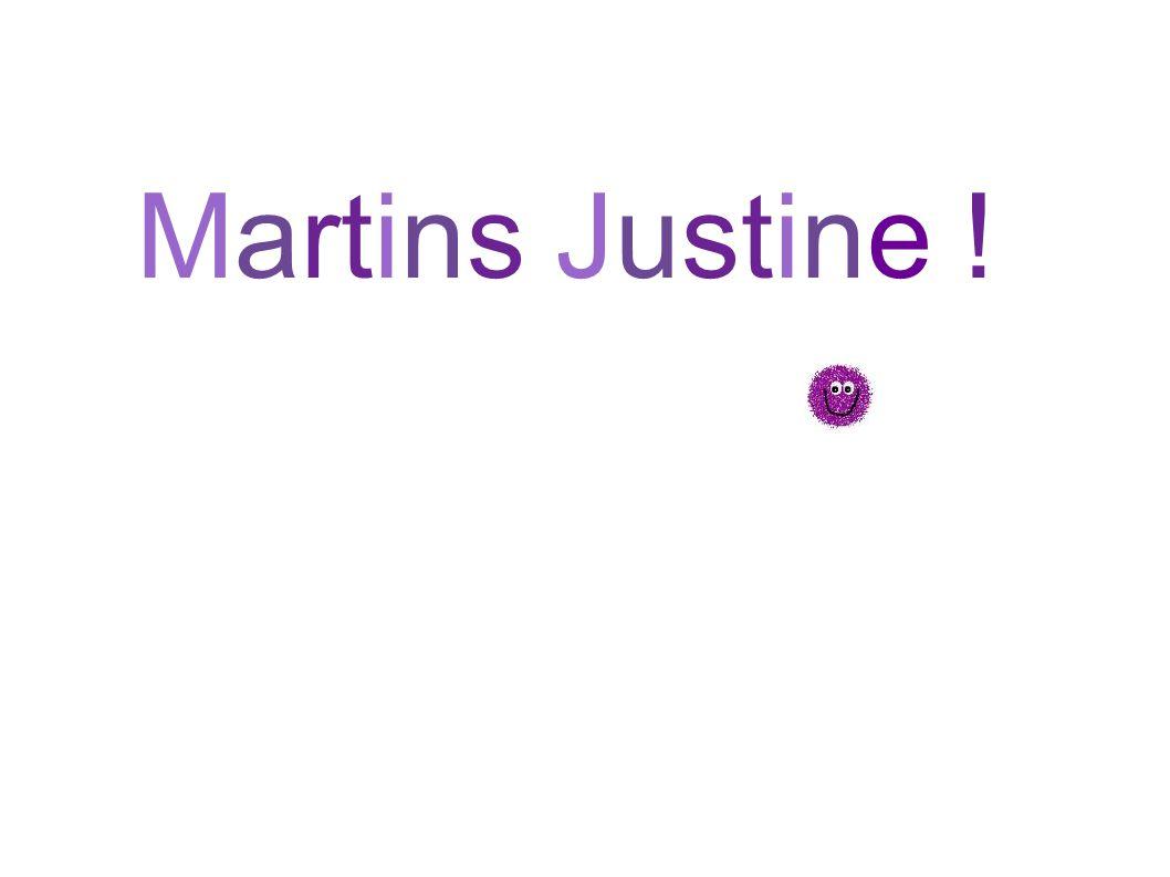 Martins Justine !