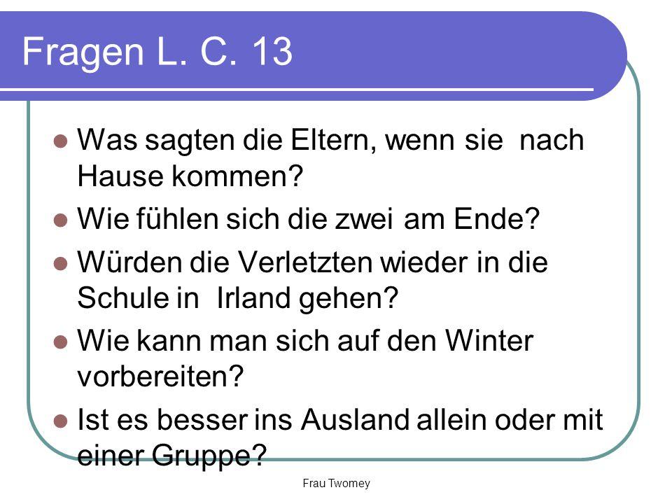Fragen L. C. 13 Was sagten die Eltern, wenn sie nach Hause kommen