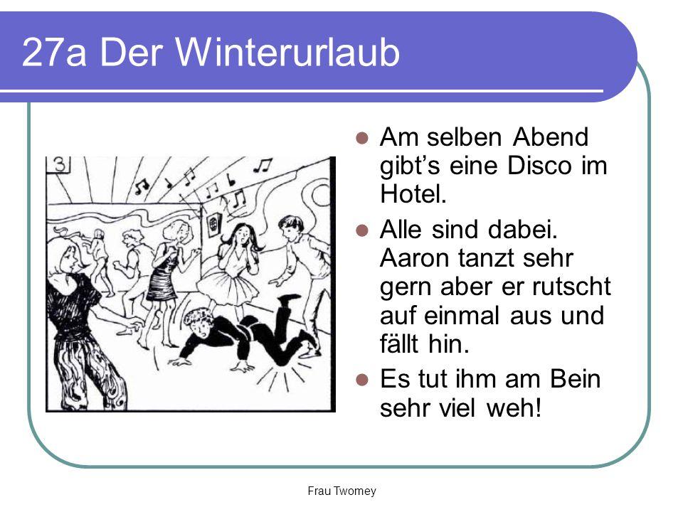 27a Der Winterurlaub Am selben Abend gibt's eine Disco im Hotel.