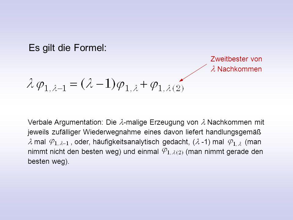 Es gilt die Formel: Zweitbester von l Nachkommen. Verbale Argumentation: Die l-malige Erzeugung von l Nachkommen mit.
