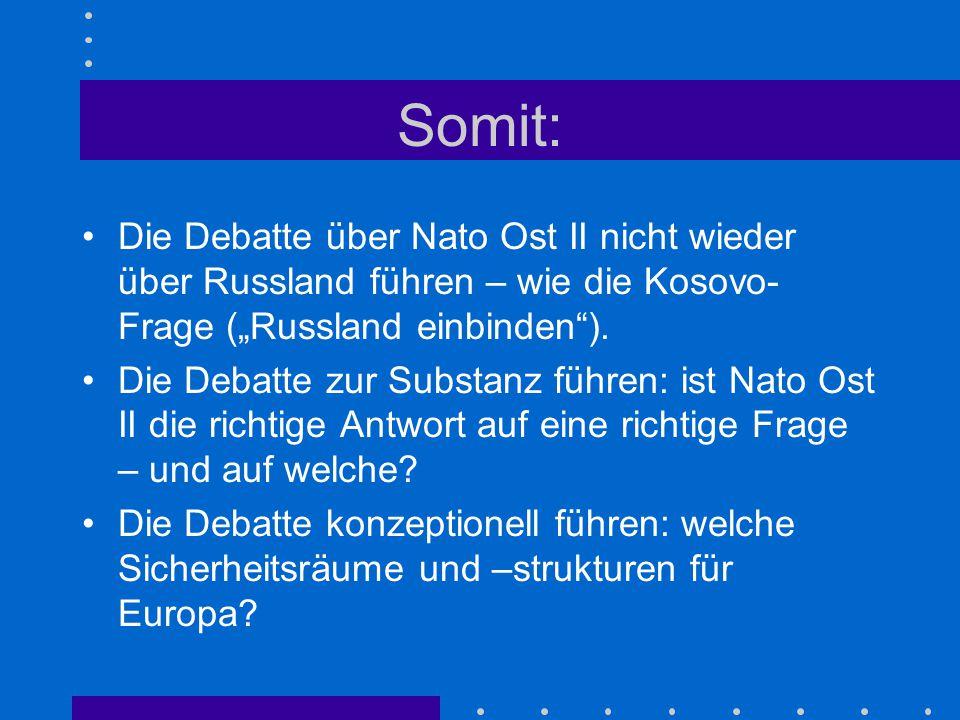"""Somit: Die Debatte über Nato Ost II nicht wieder über Russland führen – wie die Kosovo-Frage (""""Russland einbinden )."""