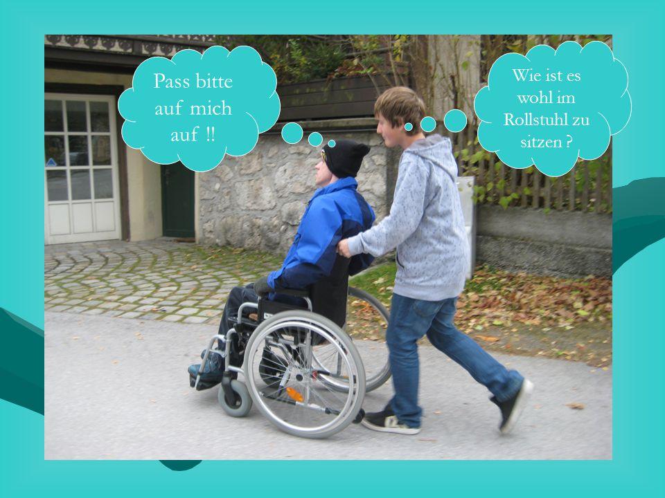 Wie ist es wohl im Rollstuhl zu sitzen