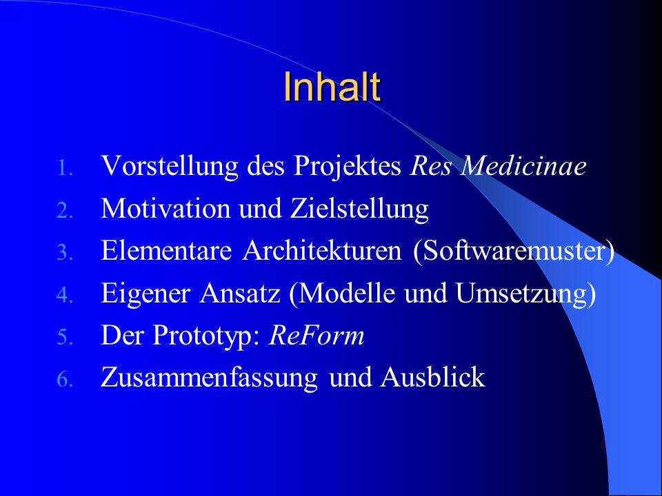 Inhalt Vorstellung des Projektes Res Medicinae