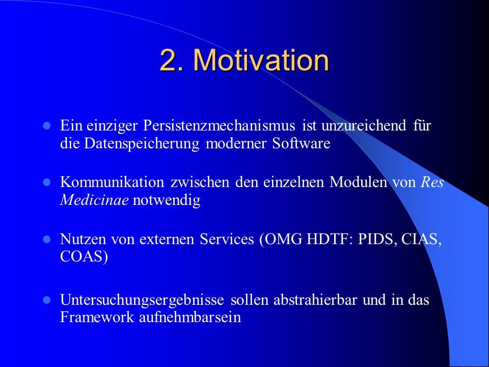 2. Motivation Ein einziger Persistenzmechanismus ist unzureichend für die Datenspeicherung moderner Software.