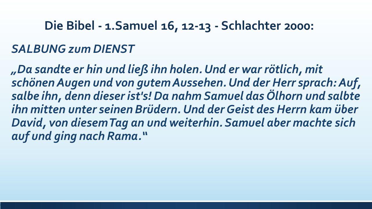 Die Bibel - 1.Samuel 16, 12-13 - Schlachter 2000: